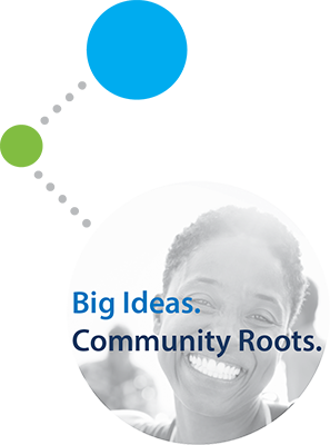 Big ideas. Community Roots.